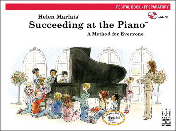 Succeeding at the Piano, Recital Book, Preparatory (With CD)